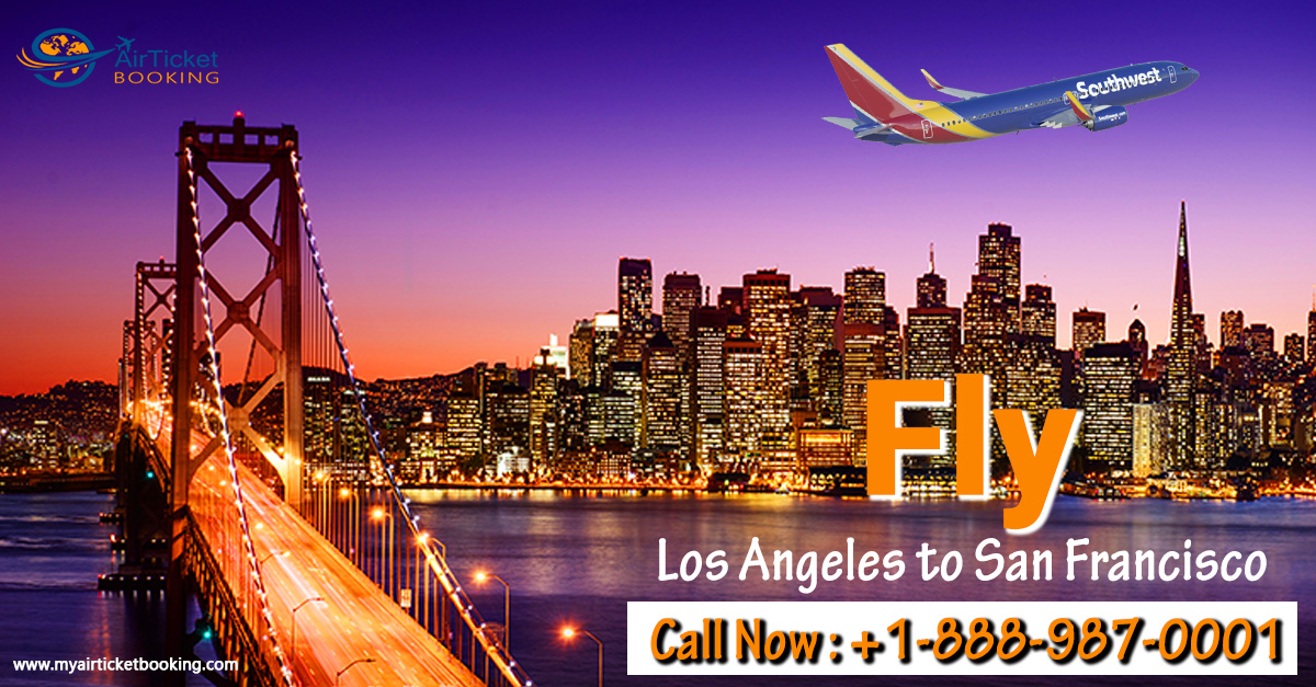 Fly Los Angeles to San Francisco at +1-888-987-0001 | My Air Ticket Booking