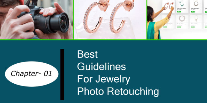 Jewelery Photo Retouching Guide – Chapter 1