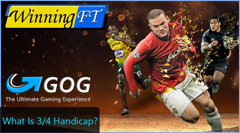 3/4 Handicap - How To Play The Handicap 3/4 In Football Betting ?